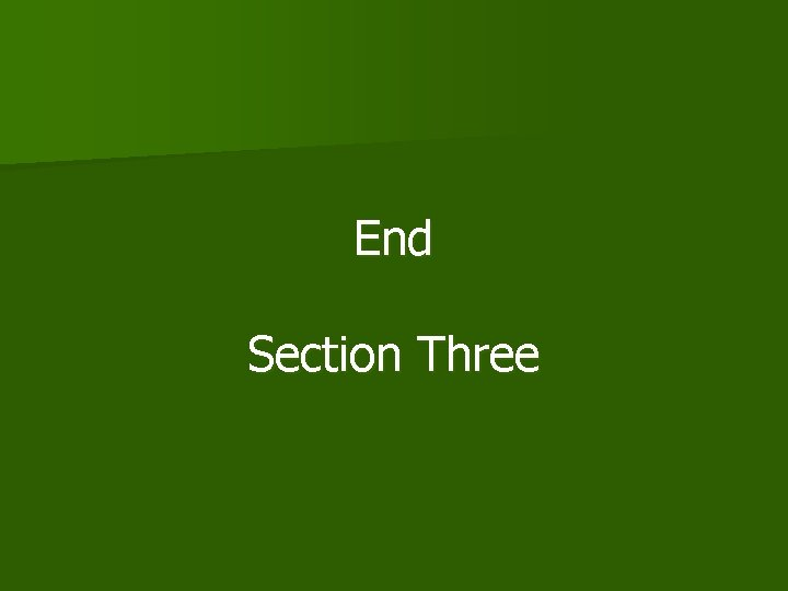 End Section Three