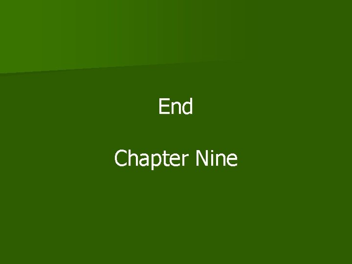 End Chapter Nine