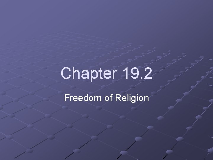 Chapter 19. 2 Freedom of Religion