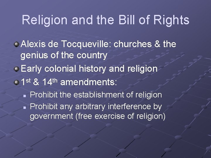 Religion and the Bill of Rights Alexis de Tocqueville: churches & the genius of