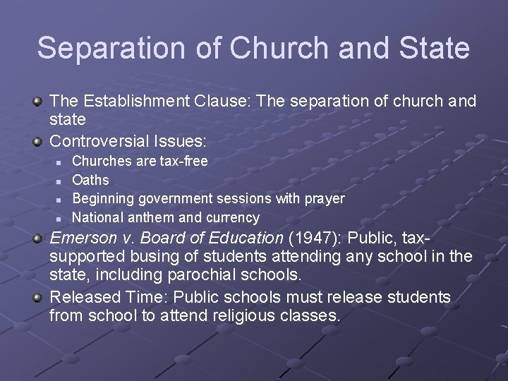 Separation of Church and State The Establishment Clause: The separation of church and state