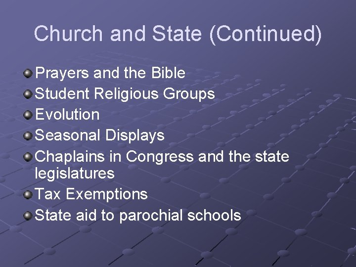 Church and State (Continued) Prayers and the Bible Student Religious Groups Evolution Seasonal Displays