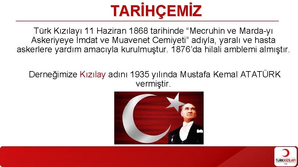 """TARİHÇEMİZ Türk Kızılayı 11 Haziran 1868 tarihinde """"Mecruhin ve Marda-yı Askeriyeye İmdat ve Muavenet"""