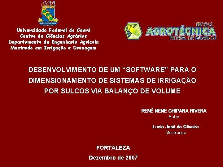 Universidade Federal do Ceará Centro de Ciências Agrárias Departamento de Engenharia Agrícola Mestrado em