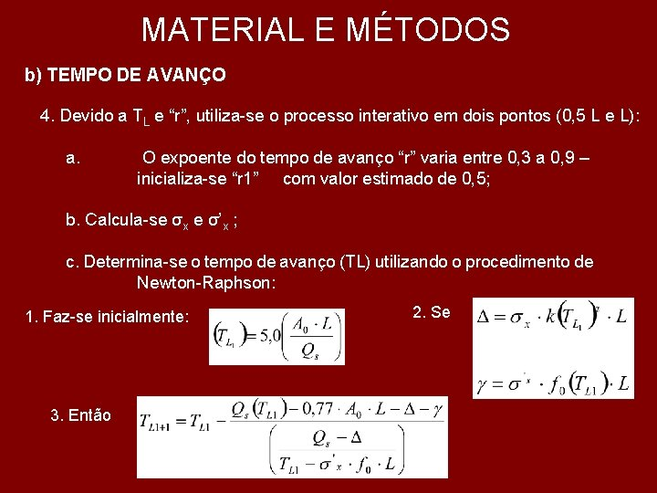 "MATERIAL E MÉTODOS b) TEMPO DE AVANÇO 4. Devido a TL e ""r"", utiliza-se"