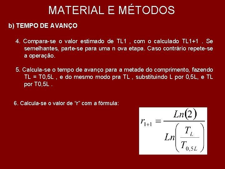 MATERIAL E MÉTODOS b) TEMPO DE AVANÇO 4. Compara-se o valor estimado de TL
