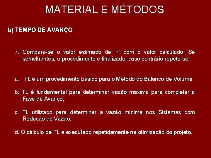 """MATERIAL E MÉTODOS b) TEMPO DE AVANÇO 7. Compara-se o valor estimado de """"r"""""""