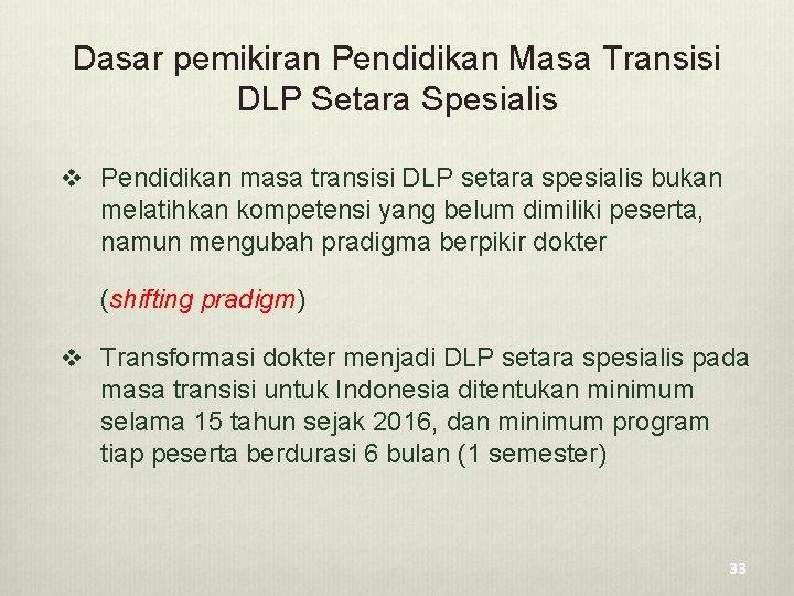 Dasar pemikiran Pendidikan Masa Transisi DLP Setara Spesialis v Pendidikan masa transisi DLP setara