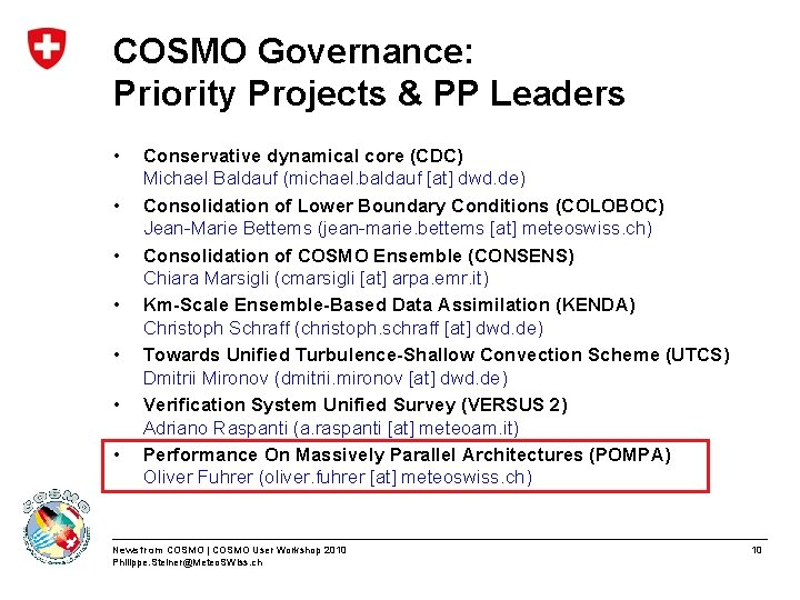 COSMO Governance: Priority Projects & PP Leaders • • Conservative dynamical core (CDC) Michael