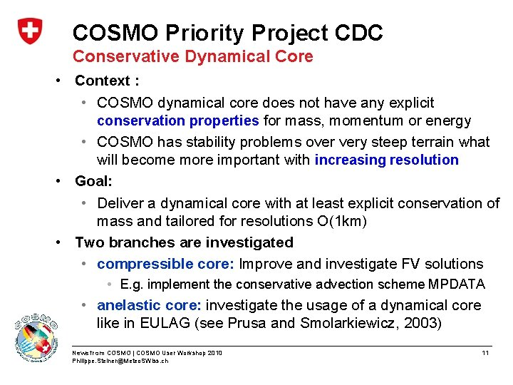 COSMO Priority Project CDC Conservative Dynamical Core • Context : • COSMO dynamical core