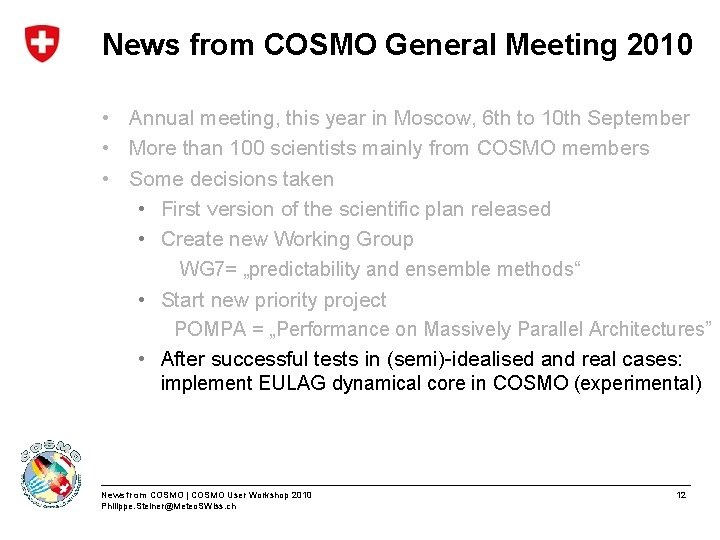 News from COSMO General Meeting 2010 • Annual meeting, this year in Moscow, 6