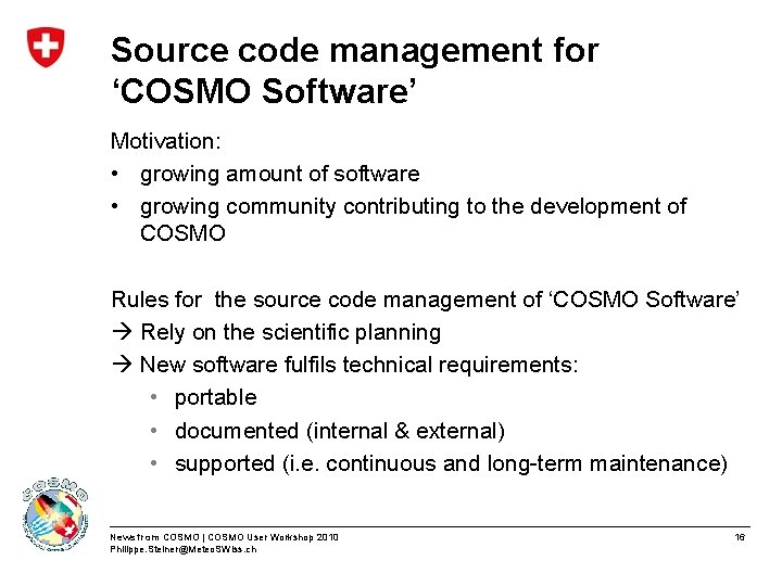 Source code management for 'COSMO Software' Motivation: • growing amount of software • growing