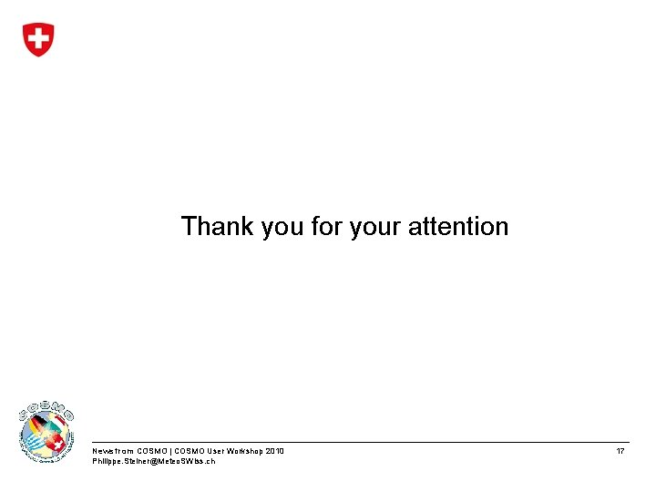 Thank you for your attention News from COSMO   COSMO User Workshop 2010