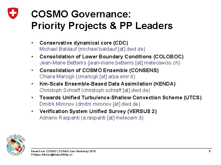 COSMO Governance: Priority Projects & PP Leaders • • • Conservative dynamical core (CDC)