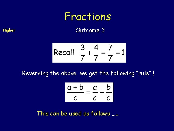 """Fractions Higher Outcome 3 Reversing the above we get the following """"rule"""" ! This"""