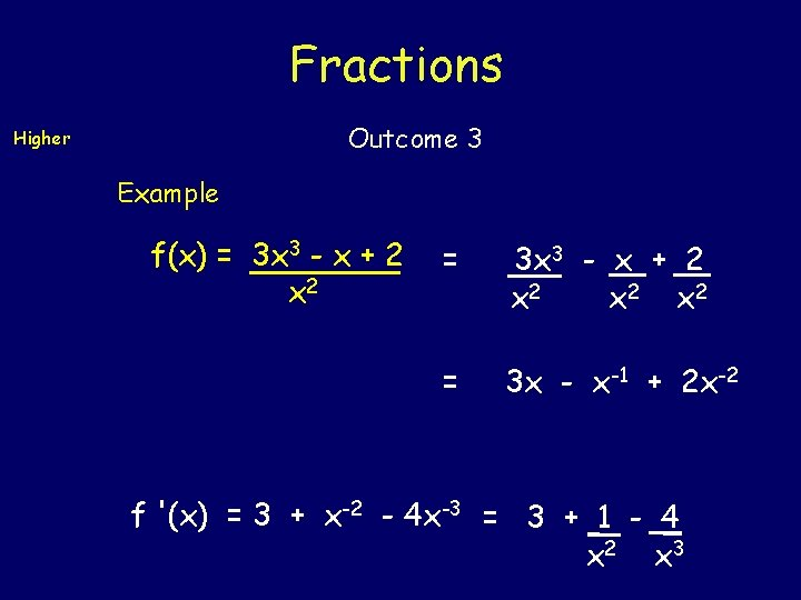 Fractions Outcome 3 Higher Example f(x) = 3 x 3 - x + 2