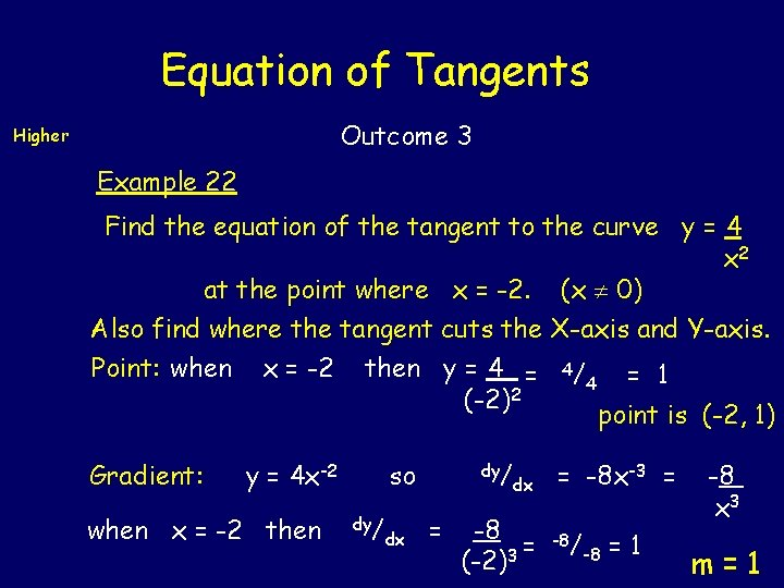 Equation of Tangents Outcome 3 Higher Example 22 Find the equation of the tangent