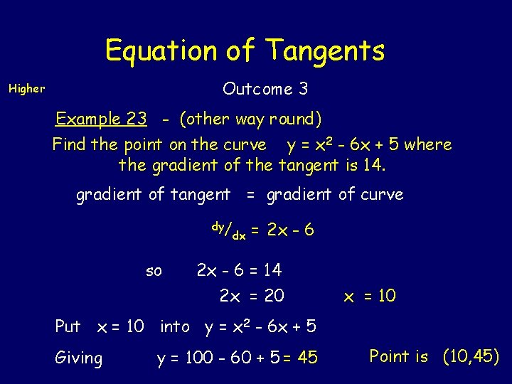 Equation of Tangents Outcome 3 Higher Example 23 - (other way round) Find the