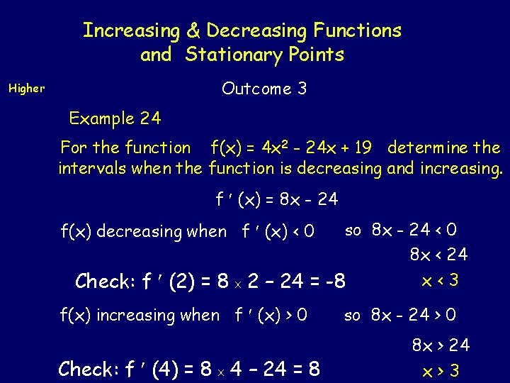Increasing & Decreasing Functions and Stationary Points Outcome 3 Higher Example 24 For the