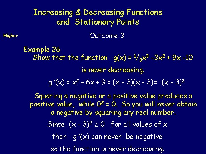 Increasing & Decreasing Functions and Stationary Points Higher Outcome 3 Example 26 Show that