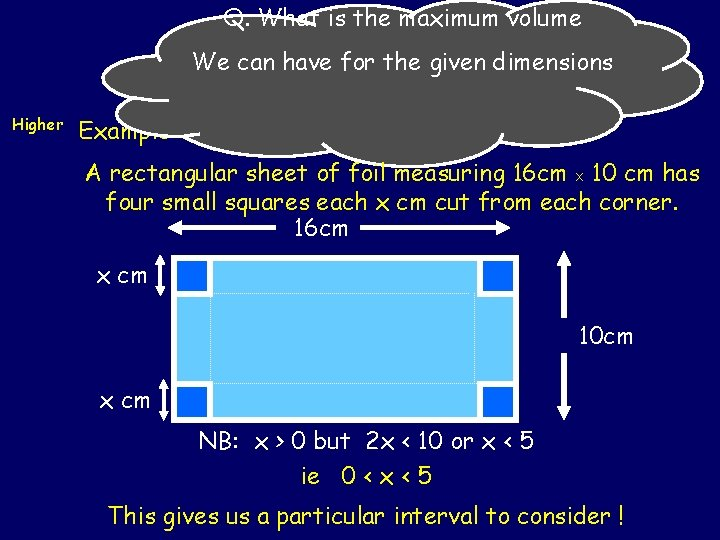 Q. What is the maximum volume We can have for the given dimensions Optimization