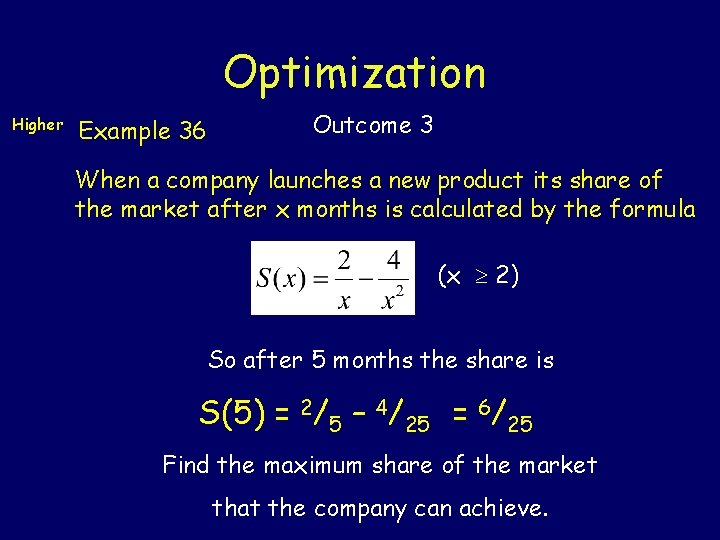 Optimization Higher Example 36 Outcome 3 When a company launches a new product its