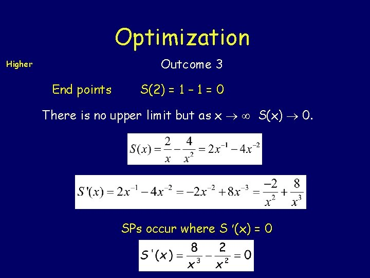 Optimization Outcome 3 Higher End points S(2) = 1 – 1 = 0 There
