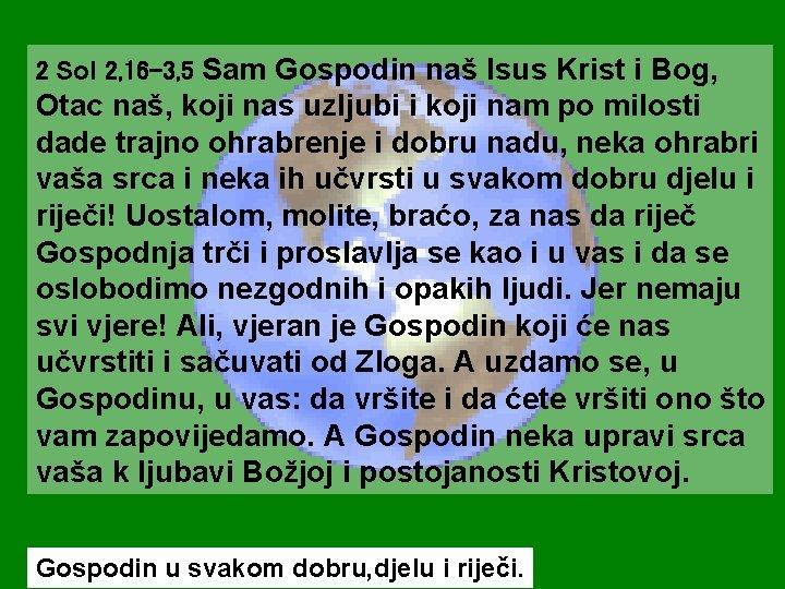 2 Sol 2, 16 -3, 5 Sam Gospodin naš Isus Krist i Bog, Otac