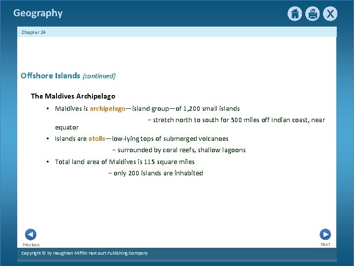 Geography Chapter 24 Offshore Islands {continued} The Maldives Archipelago • Maldives is archipelago—island group—of