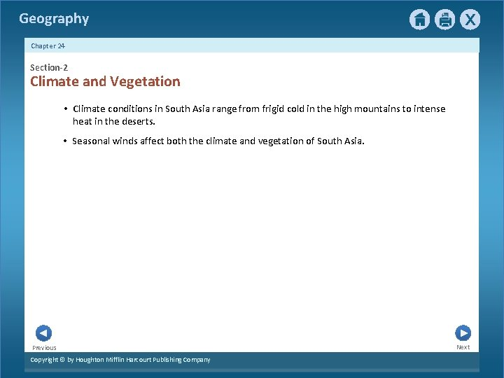 Geography Chapter 24 Section-2 Climate and Vegetation • Climate conditions in South Asia range