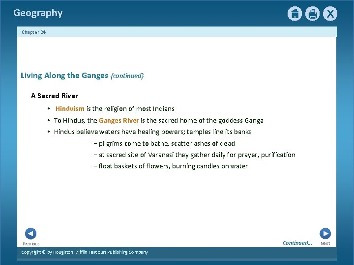 Geography Chapter 24 Living Along the Ganges {continued} A Sacred River • Hinduism is