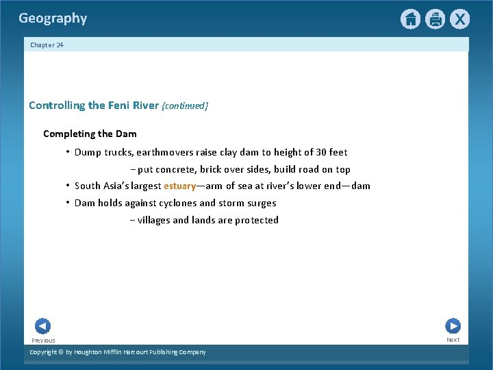 Geography Chapter 24 Controlling the Feni River {continued} Completing the Dam • Dump trucks,