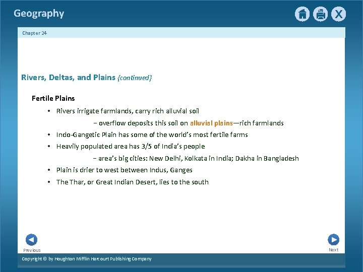 Geography Chapter 24 Rivers, Deltas, and Plains {continued} Fertile Plains • Rivers irrigate farmlands,