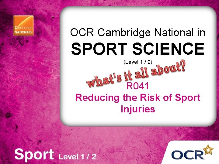 OCR Cambridge National in SPORT SCIENCE (Level 1 / 2) R 041 Reducing the