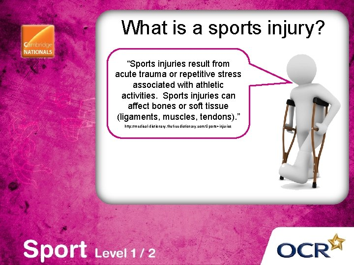 """What is a sports injury? """"Sports injuries result from acute trauma or repetitive stress"""