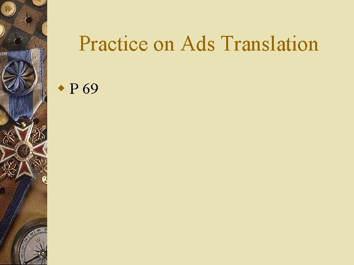 Practice on Ads Translation w P 69