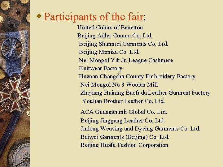 w Participants of the fair: United Colors of Benetton Beijing Adler Comco Co. Ltd.