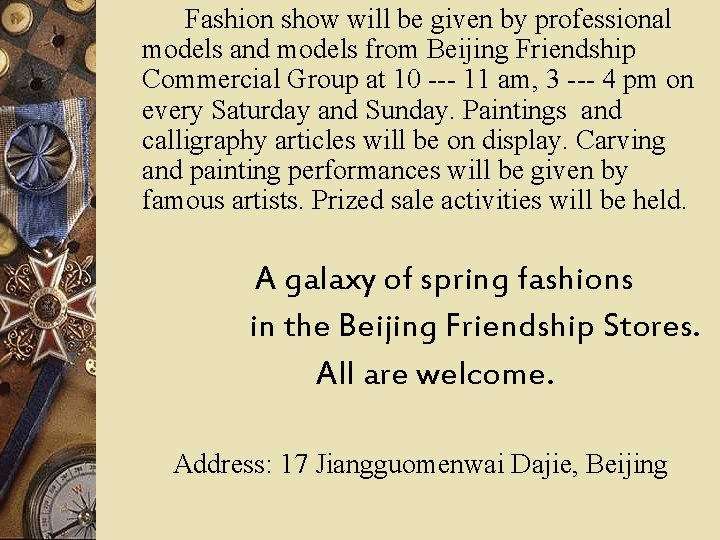 Fashion show will be given by professional models and models from Beijing Friendship