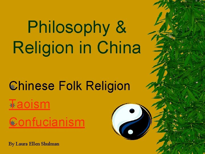 Philosophy & Religion in China Chinese Folk Religion Taoism Confucianism By Laura Ellen Shulman