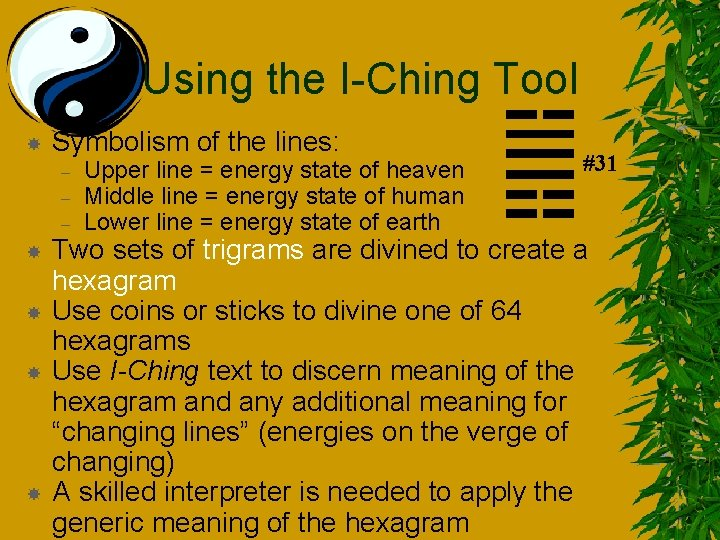 Using the I-Ching Tool Symbolism of the lines: – – – Upper line =