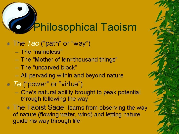 """Philosophical Taoism The Tao (""""path"""" or """"way"""") – – The """"nameless"""" The """"Mother of"""