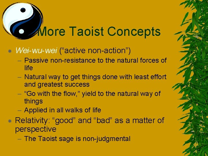 """More Taoist Concepts Wei-wu-wei (""""active non-action"""") – Passive non-resistance to the natural forces of"""