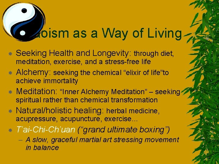 Taoism as a Way of Living Seeking Health and Longevity: through diet, meditation, exercise,