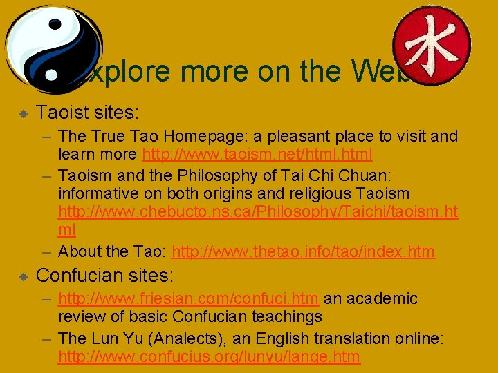 Explore more on the Web Taoist sites: – The True Tao Homepage: a pleasant
