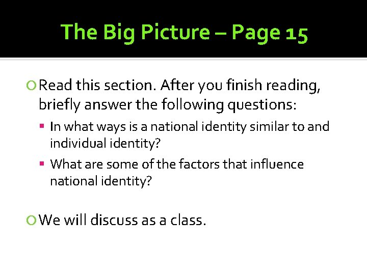 The Big Picture – Page 15 Read this section. After you finish reading, briefly