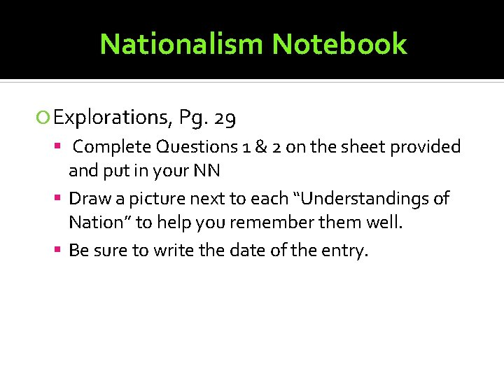 Nationalism Notebook Explorations, Pg. 29 Complete Questions 1 & 2 on the sheet provided