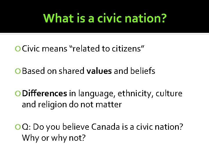 """What is a civic nation? Civic means """"related to citizens"""" Based on shared values"""