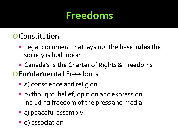 Freedoms Constitution Legal document that lays out the basic rules the society is built