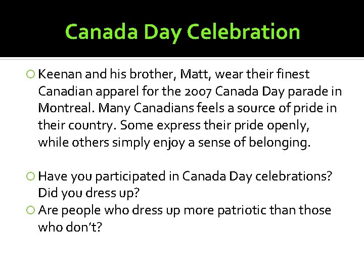 Canada Day Celebration Keenan and his brother, Matt, wear their finest Canadian apparel for