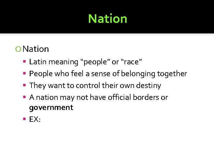 """Nation Latin meaning """"people"""" or """"race"""" People who feel a sense of belonging together"""